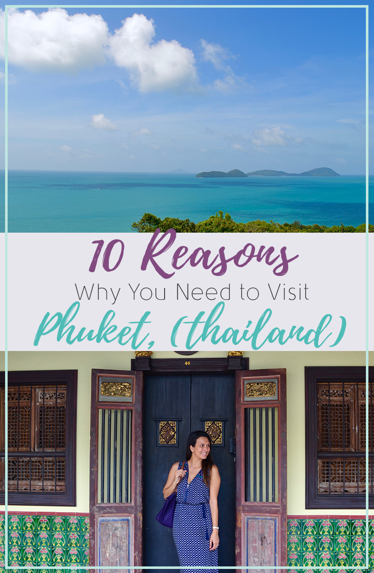 10 Reasons Why You Should Visit Phuket (Thailand