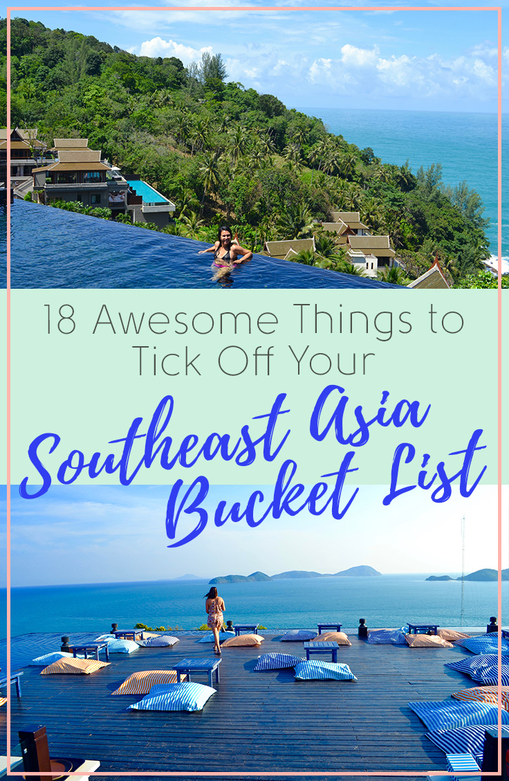 18 Awesome Things To Tick Off Your Southeast Asia Bucket List